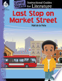 Last Stop on Market Street  An Instructional Guide for Literature Book PDF