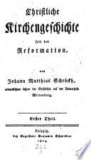 Christliche Kirchengeschichte seit der Reformation (fortgesetzt von Heinrich Gottlieb Tzschirner.)