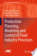 Production Planning  Modeling and Control of Food Industry Processes