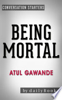 Being Mortal  by Atul Gawande   Conversation Starters Book