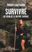 Survivre au cœur de la nature sauvage [Pdf/ePub] eBook