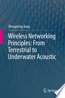 Wireless Networking Principles  From Terrestrial to Underwater Acoustic