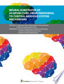 Neural Substrates of Acupuncture  from Peripheral to Central Nervous System Mechanisms