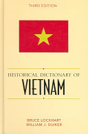 Historical Dictionary of Vietnam (3rd Edition) by Bruce M. Lockhart