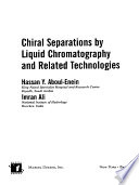 Chiral Separations By Liquid Chromatography And Related Technologies Book PDF