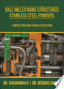Ball Milled Nano-Structured Stainless Steel Powders