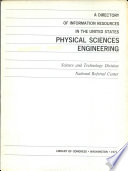 A Directory Of Information Resources In The United States Physical Sciences Engineering