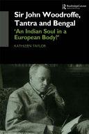 Sir John Woodroffe, Tantra and Bengal