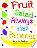 Fruit Salad Always Has Bananas