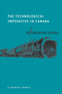 The Technological Imperative in Canada: An Intellectual History
