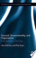 Foucault, Governmentality, and Organization
