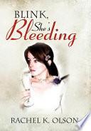 Blink  She s Bleeding Book