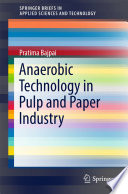 Anaerobic Technology in Pulp and Paper Industry Book