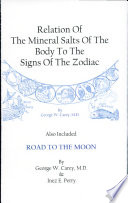 """""""Relation of the Mineral Salts of the Body to the Signs of the Zodiac"""" by George W. Carey"""