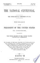 The National Centennial  The International Exhibition of 1876  Message of the President of the United States to Congress  etc   Book PDF