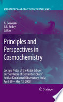 Principles and Perspectives in Cosmochemistry  : Lecture Notes of the Kodai School on 'Synthesis of Elements in Stars' held at Kodaikanal Observatory, India, April 29 - May 13, 2008