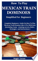 How To Play Mexican Train Dominoes Simplified For Beginners