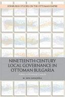 Nineteenth Century Local Governance In Ottoman Bulgaria