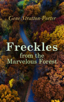 Freckles from the Marvelous Forest Book