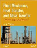 Fluid Mechanics, Heat Transfer, and Mass Transfer