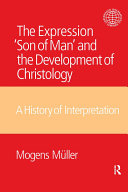 The Expression Son of Man and the Development of Christology Book