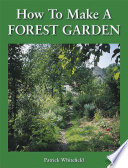 """How to Make a Forest Garden"" by Patrick Whitefield"