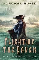Flight of the Raven  The Ravenwood Saga Book  2