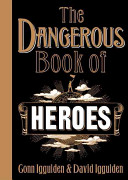The Dangerous Book of Heroes Book