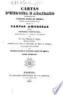 """Cartas amorosas d'uma Religiosa portugueza (restituïdas á lingua materna por D. Jozé Maria de Souza ... augmentadas com as imitaçoes de Dorat e outras, e traduzidas do francez por Filinto Elysio e Caetano Lopes de Moura). [Part I of the """"Lettres portugaises"""" in the Portuguese version of J. M. de Souza Botelho, followed by Parts I and II in the version of """"Filinto Elysio"""" and by a Portuguese translation by C. Lopes de Moura of the """"Lettres d'une Chanoinesse de Lisbonne à Melcour"""" by C. J. Dorat.]"""
