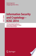 Information Security And Cryptology Icisc 2014