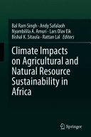 Climate Impacts on Agricultural and Natural Resource Sustainability in Africa
