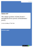 The unique position of John Donne s metaphysical love poetry in Renaissance poetry