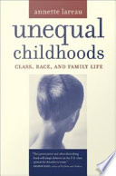 """""""Unequal Childhoods: Class, Race, and Family Life"""" by Annette Lareau"""
