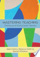 Mastering Teaching  Thriving as an Early Career Teacher