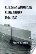 Building American Submarines  1914 1940