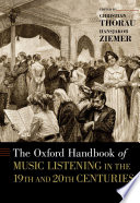 The Oxford Handbook Of Music Listening In The 19th And 20th Centuries Book