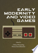 Early Modernity and Video Games