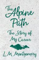 The Alpine Path: The Story of My Career Pdf/ePub eBook