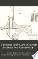 Decisions On The Law Of Patents For Inventions Rendered By English Courts And By The United States Supreme Court  Book PDF