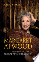Margaret Atwood An Introduction To Critical Views Of Her Fiction