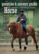 The Q A Guide to Understanding Your Horse