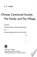 Chinese Communist Society: the Family and the Village