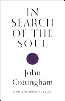 In Search of the Soul A Philosophical Essay / John Cottingham