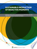Sustainable Production of Bioactive Pigments