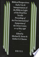 Biblical Perspectives: Early Use and Interpretation of the Bible in Light of the Dead Sea Scrolls