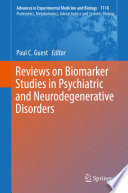 Reviews on Biomarker Studies in Psychiatric and Neurodegenerative Disorders