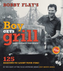 Bobby Flay s Boy Gets Grill