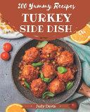 200 Yummy Turkey Side Dish Recipes Book