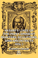 Vasari s Lives of the Most Eminent Painters  Sculptors  and Architects