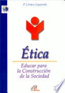 Etica: Educar para la Construccion de la Sociedad
